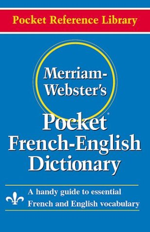 Merriam-Webster's Pocket French-English Dictionary   2004 9780877795186 Front Cover