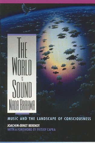 World Is Sound - Nada Brahma Music and the Landscape of Consciousness Reprint  edition cover