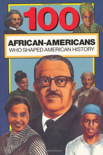 100 African-Americans Who Shaped American History N/A edition cover