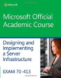 Exam 70-413 Designing and Implementing a Server Infrastructure   2014 9781118789186 Front Cover