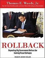 Rollback: The Battleplan Against Big Government Library Edition  2011 9781400149186 Front Cover