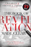 Book of Revelation Made Clear A down-to-Earth Guide to Understanding the Most Mysterious Book of the Bible  2014 9781400206186 Front Cover