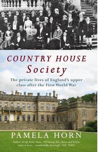 Country House Society The Private Lives of England's Upper Class after the First World War  2013 edition cover