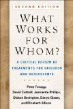 What Works for Whom?, Second Edition A Critical Review of Treatments for Children and Adolescents 2nd 2015 (Revised) edition cover