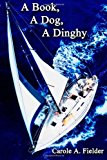 Book, a Dog, a Dinghy  N/A 9781492120186 Front Cover