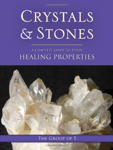 Crystals and Stones A Complete Guide to Their Healing Properties  2010 9781556439186 Front Cover