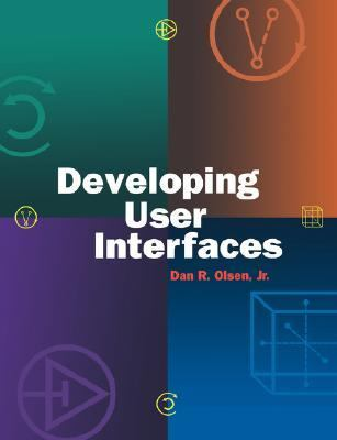Developing User Interfaces   1998 9781558604186 Front Cover
