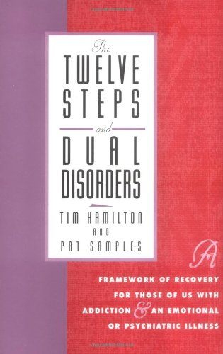 Twelve Steps and Dual Disorders A Framework of Recovery for Those of Us with Addiction and an Emotional or Psychiatric Illness  1994 edition cover