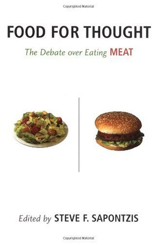 Food for Thought The Debate over Eating Meat  2004 edition cover