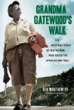 Grandma Gatewood's Walk The Inspiring Story of the Woman Who Saved the Appalachian Trail  2014 9781613747186 Front Cover