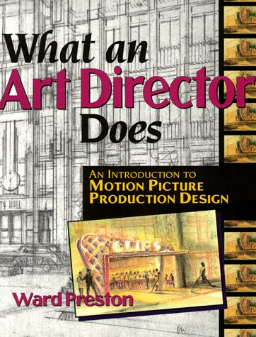 What an Art Director Does An Introduction to Motion Picture Production Design  2015 edition cover