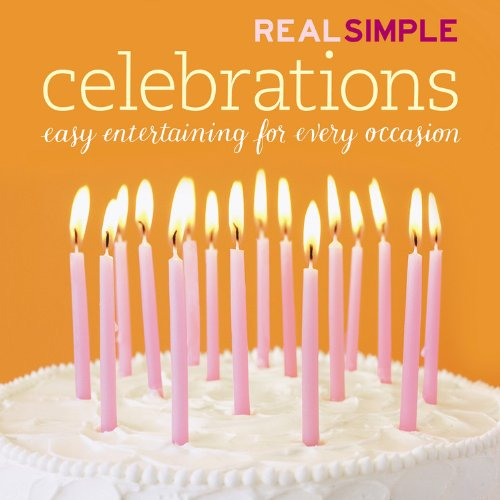 Celebrations Easy Entertaining for Every Occasion  2006 (Revised) 9781933405186 Front Cover