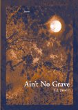 Ain't No Grave  N/A edition cover