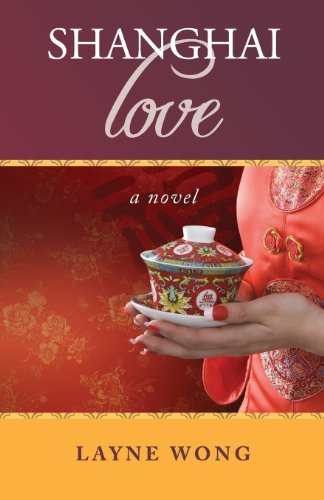 Shanghai Love   2013 9781938314186 Front Cover