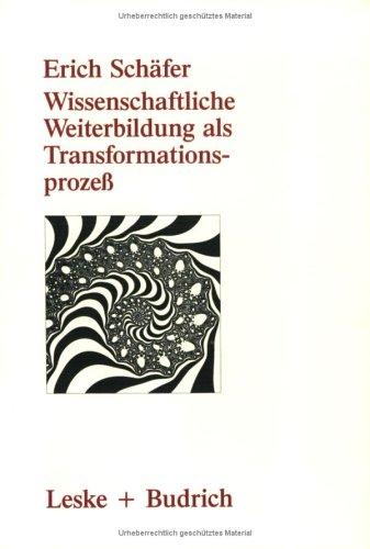 Wissenschaftliche Weiterbildung Als Transformationsprozeß: Theoretische, Konzeptionelle Und Empirische Aspekte  1988 edition cover