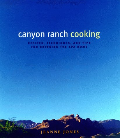 Canyon Ranch Cooking Bringing the Spa Home  1998 9780060187187 Front Cover