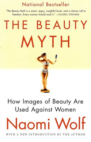 Beauty Myth How Images of Beauty Are Used Against Women  2002 edition cover