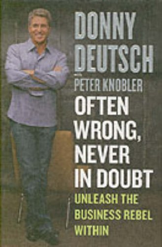 Often Wrong, Never in Doubt Unleash the Business Rebel Within  2005 edition cover