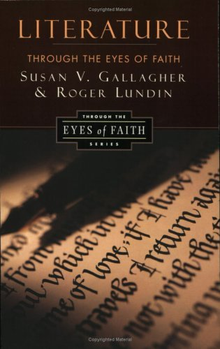 Literature Through the Eyes of Faith Christian College Coalition Series  1989 9780060653187 Front Cover