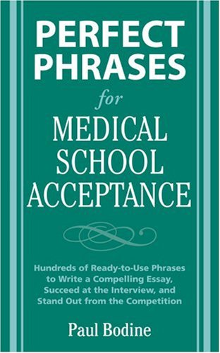 Perfect Phrases for Medical School Acceptance   2009 9780071598187 Front Cover