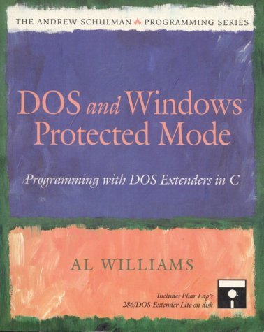 DOS and Windows Protected Mode Programming with DOS Extenders in C  1993 9780201632187 Front Cover