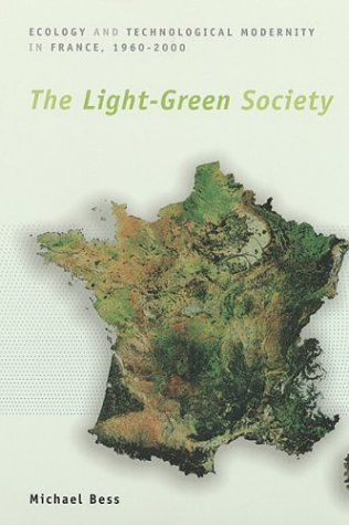 Light-Green Society Ecology and Technological Modernity in France, 1960-2000  2003 edition cover