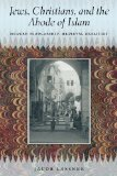 Jews, Christians, and the Abode of Islam Modern Scholarship, Medieval Realities  2014 edition cover