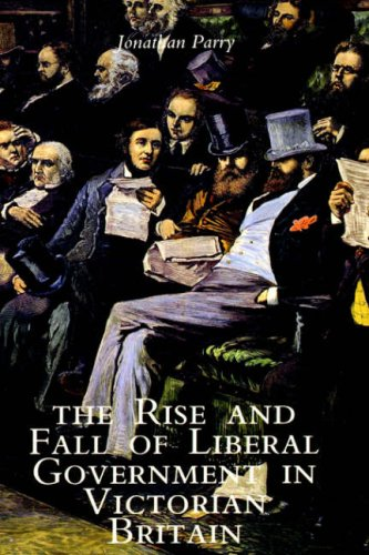 Rise and Fall of Liberal Government in Victorian Britain   1996 9780300067187 Front Cover