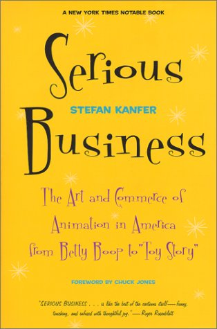 Serious Business The Art and Commerce of Animation in America from Betty Boop to Toy Story  2000 9780306809187 Front Cover