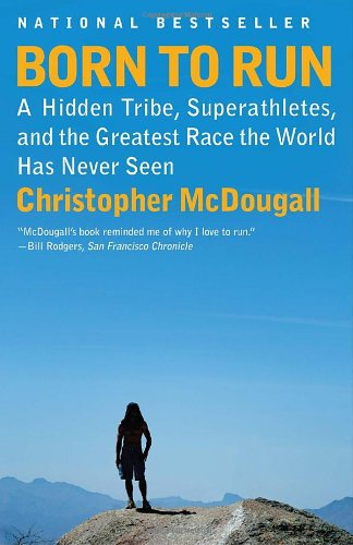Born to Run A Hidden Tribe, Superathletes, and the Greatest Race the World Has Never Seen N/A 9780307279187 Front Cover