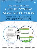 Practice of Cloud System Administration Designing and Operating Large Distributed Systems  2015 edition cover