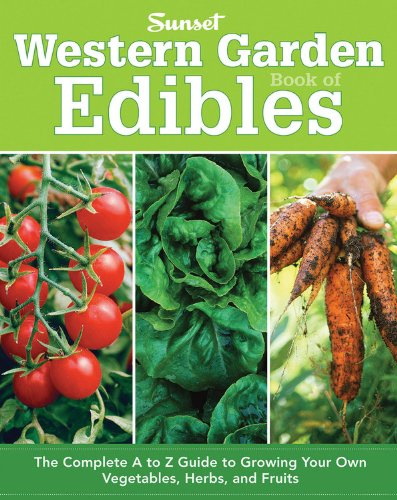 Western Garden Book of Edibles The Complete A-Z Guide to Growing Your Own Vegetables, Herbs, and Fruits N/A edition cover
