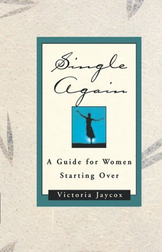 Single Again A Guide for Women Starting Over N/A 9780393335187 Front Cover