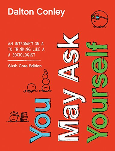 You May Ask Yourself: An Introduction to Thinking Like a Sociologist  2019 9780393674187 Front Cover