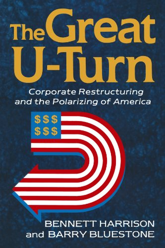 Great U-Turn Corporate Restructuring and the Polarizing of America N/A edition cover