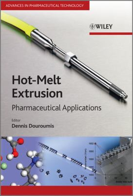Hot-Melt Extrusion Pharmaceutical Applications  2012 9780470711187 Front Cover