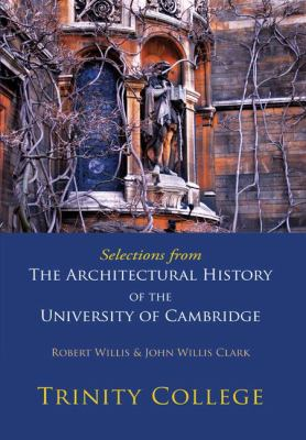 Selections from the Architectural History of the University of Cambridge Trinity College N/A 9780521147187 Front Cover
