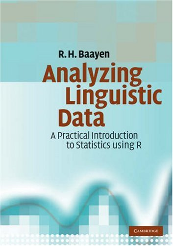 Analyzing Linguistic Data A Practical Introduction to Statistics Using R  2007 edition cover