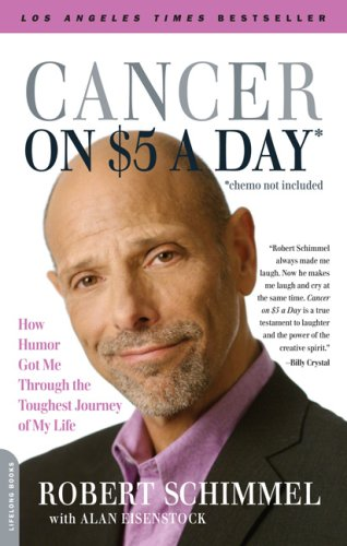 Cancer on Five Dollars a Day (chemo Not Included) How Humor Got Me Through the Toughest Journey of My Life N/A edition cover