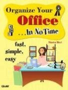 Organize Your Office... in No Time   2006 9780789732187 Front Cover