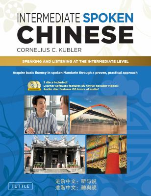 Intermediate Spoken Chinese A Practical Approach to Fluency in Spoken Mandarin N/A edition cover