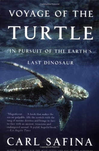 Voyage of the Turtle In Pursuit of the Earth's Last Dinosaur N/A edition cover