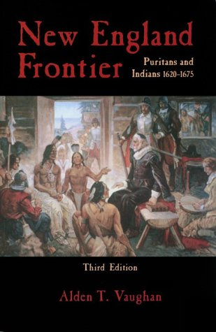 New England Frontier Puritans and Indians, 1620-1675 3rd 1995 edition cover
