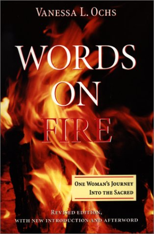 Words on Fire One Woman's Journey into the Sacred  2000 edition cover