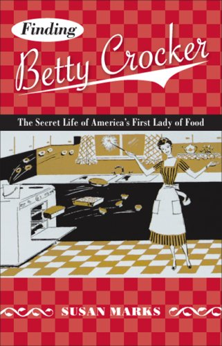Finding Betty Crocker The Secret Life of America's First Lady of Food  2007 edition cover
