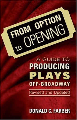 From Option to Opening A Guide to Producing Plays Off-Broadway 5th 2005 (Revised) edition cover