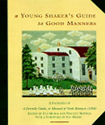 Young Shaker's Guide to Good Manners A Facsimile of a Juvenile Guide, or Manual of Good Manners, 1844  1998 (Facsimile) 9780881504187 Front Cover