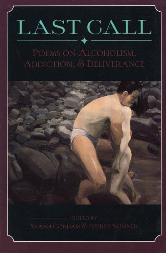 Last Call Poems on Alcoholism, Addiction, and Deliverance  1997 9780964115187 Front Cover