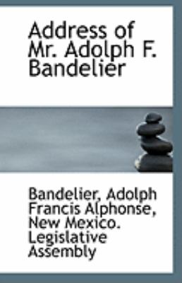 Address of Mr Adolph F Bandelier  N/A 9781113253187 Front Cover