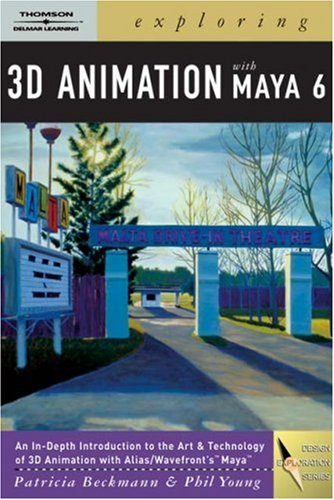 Exploring 3D Animation with Maya 6   2005 9781401848187 Front Cover